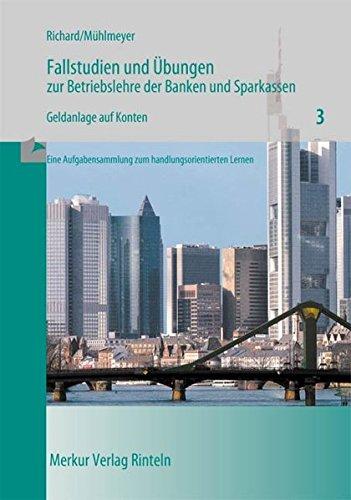 Fallstudien und Übungen zur Betriebslehre der Banken und Sparkassen, H.3, Geldanlage auf Konten