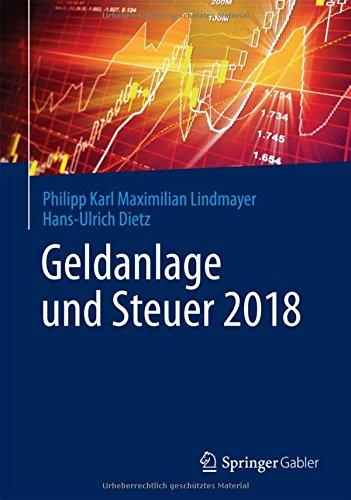 Geldanlage und Steuer 2018: Ihr zuverlässiger Begleiter in unsicheren Zeiten (Gabler Geldanlage u. Steuern)