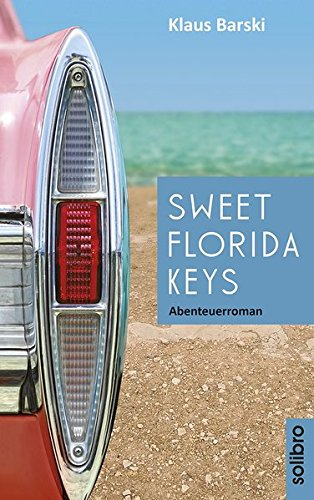 Sweet Florida Keys: Abenteuerroman (cabrio)