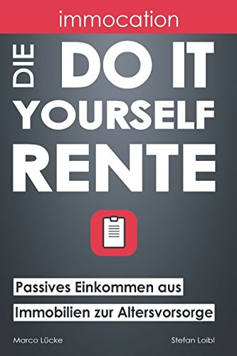 immocation – Die Do-it-yourself-Rente: Passives Einkommen aus Immobilien zur Altersvorsorge.
