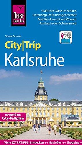 Reise Know-How CityTrip Karlsruhe: Reiseführer mit Faltplan und kostenloser Web-App