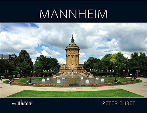 Mannheim: Der Bildband zur Universitäts- und Quadratestadt